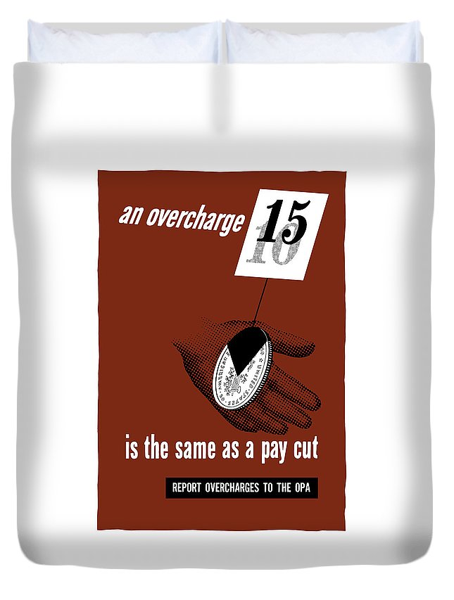 Wwii Duvet Cover featuring the mixed media An Overcharge Is The Same As A Pay Cut by War Is Hell Store