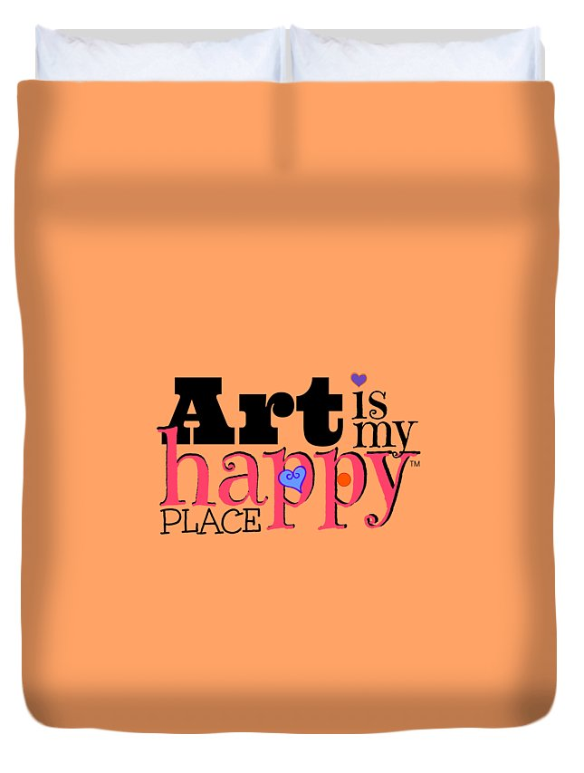 My Happy Place Duvet Cover featuring the digital art Art Is My Happy Place by Shelley Overton
