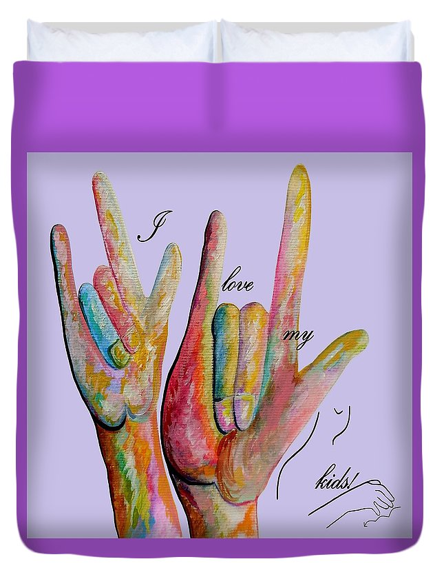 American Sign Language Duvet Cover featuring the painting Asl I Love My Kids by Eloise Schneider Mote