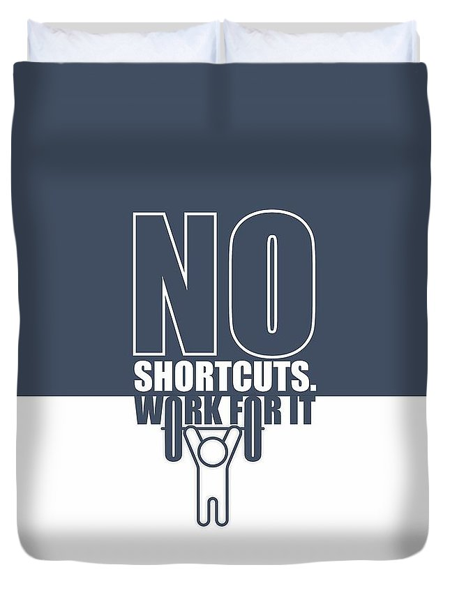 Gym Duvet Cover featuring the digital art No Shortcuts Work For It Gym Motivational Quotes Poster by Lab No 4