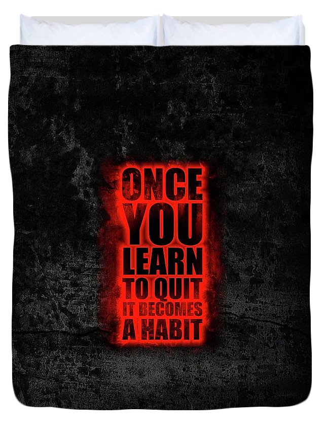 Gym Duvet Cover featuring the digital art Once You Learn To Quit It Becomes A Habit Gym Motivational Quotes Poster by Lab No 4