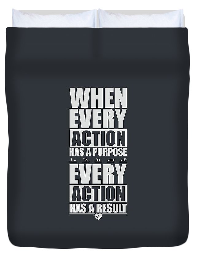 Gym Duvet Cover featuring the digital art When Every Action Has A Purpose Every Action Has A Result Gym Motivational Quotes by Lab No 4