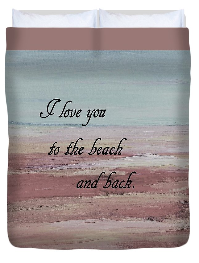 Love Duvet Cover featuring the painting I Love You To The Beach And Back by Eloise Schneider Mote