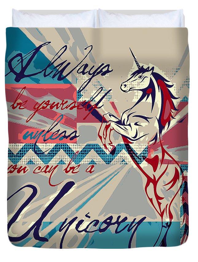 Brandi Fitzgerald Duvet Cover featuring the digital art Be A Unicorn 1 by Brandi Fitzgerald