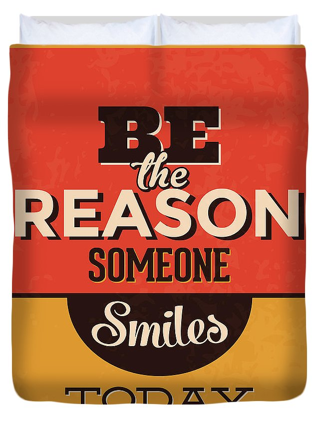 Motivation Duvet Cover featuring the digital art Be The Reason Someone Smiles Today by Naxart Studio