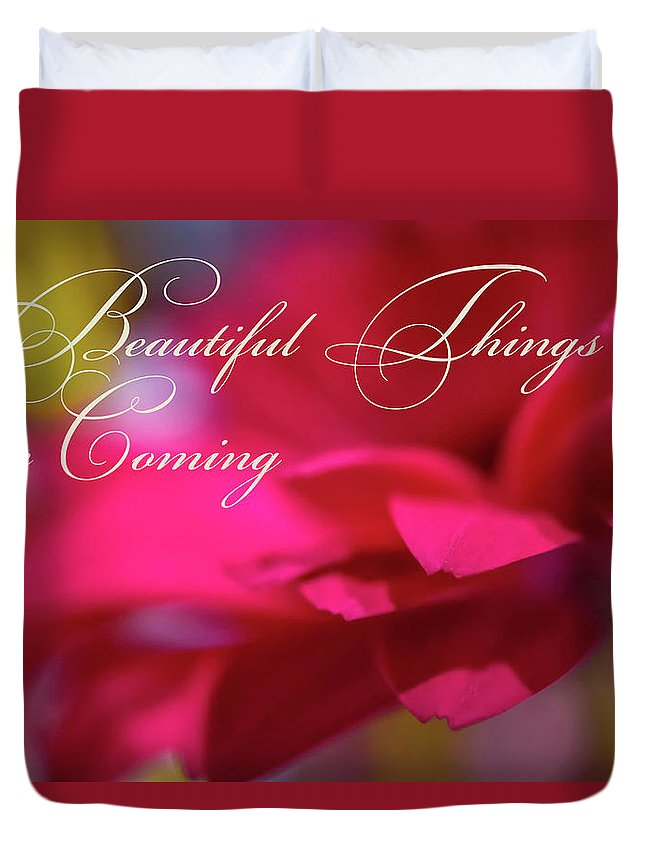 Colorful Duvet Cover featuring the photograph Beautiful Things Are Coming by Marnie Patchett