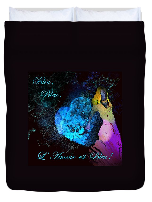 Love Duvet Cover featuring the painting Bleu Bleu L Amour Est Bleu by Miki De Goodaboom