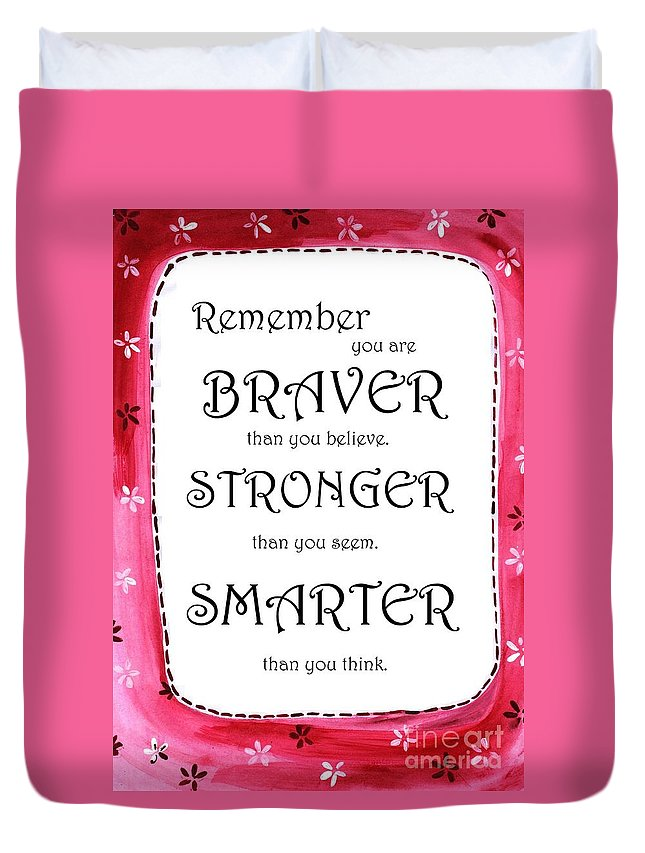 Quotes Duvet Cover featuring the painting Braver, Stronger,smarter by Sweeping Girl