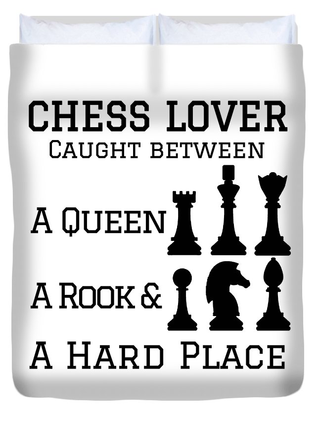 Chess-club Duvet Cover featuring the drawing Chess Player Gift Between A Queen Rook Hard Place Chess Lover by Kanig Designs