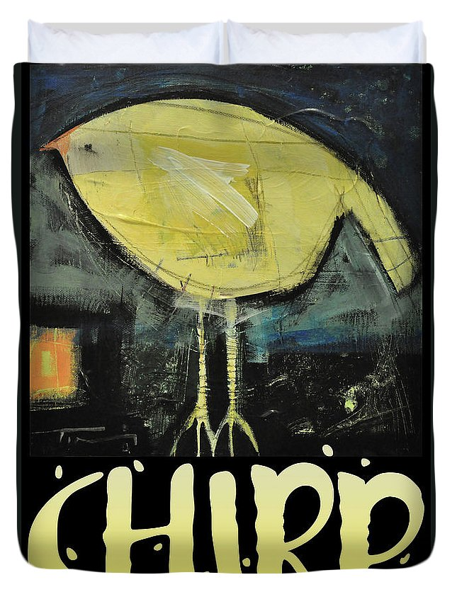 Canary Duvet Cover featuring the painting Chirp by Tim Nyberg