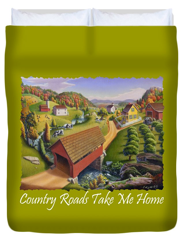 Covered Bridge Duvet Cover featuring the painting Country Roads Take Me Home T Shirt - Appalachian Covered Bridge Farm Landscape - Appalachia by Walt Curlee
