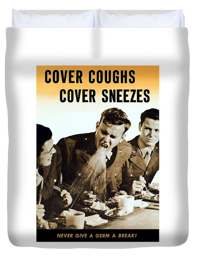 World War Ii Duvet Cover featuring the mixed media Cover Coughs Cover Sneezes by War Is Hell Store