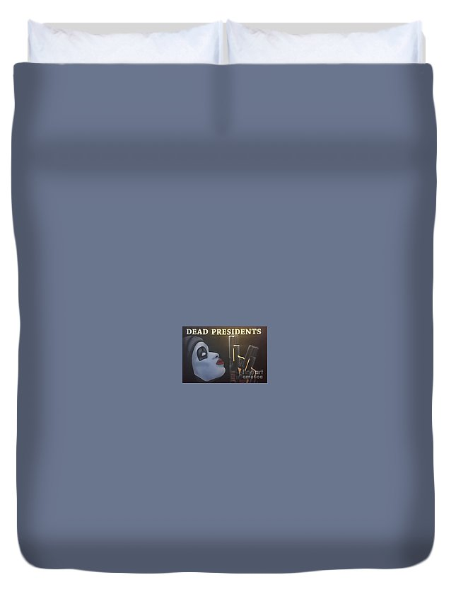 Dead Presidents Duvet Cover featuring the painting Dead Presidents by Ajas Stubblefield