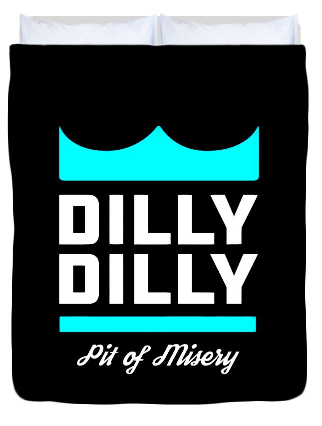 Dilly Dilly Duvet Cover featuring the digital art Dilly Dilly by Dominic Fransisce