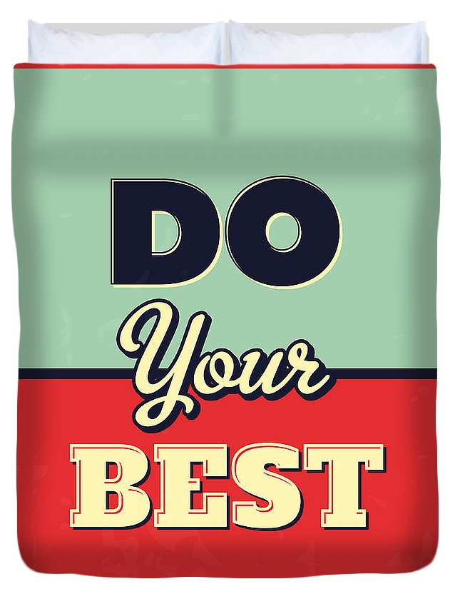Motivational Duvet Cover featuring the digital art Do Your Best by Naxart Studio