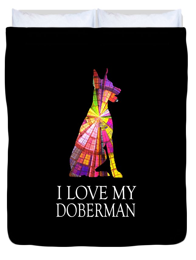 Doberman Duvet Cover featuring the digital art Doberman Pinscher Gifts Love My Doberman Stained by Funny4You