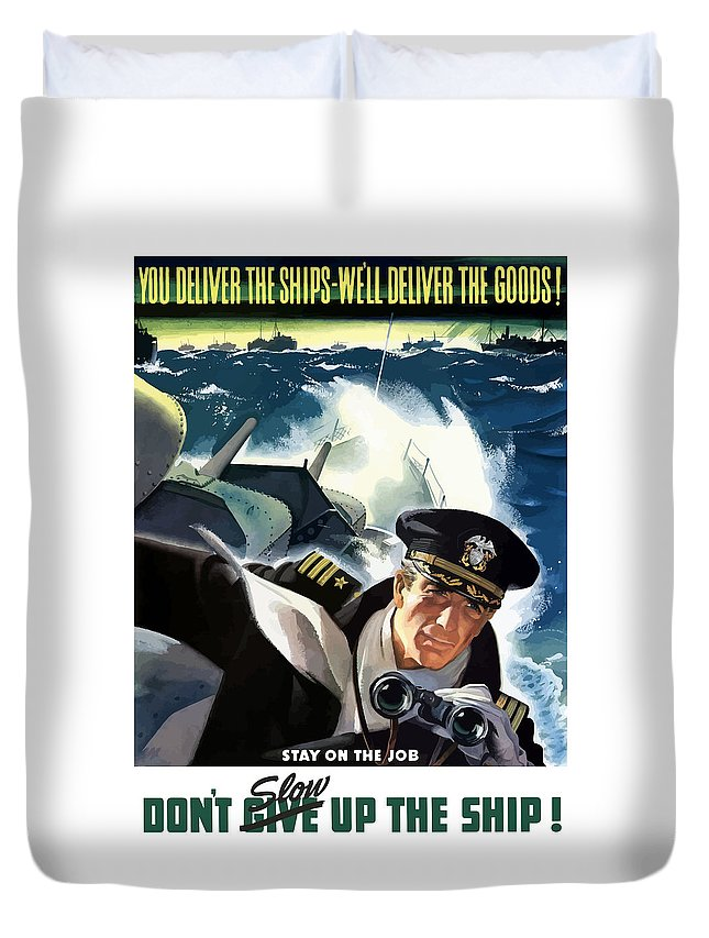 Navy Duvet Cover featuring the painting Don't Slow Up The Ship - Ww2 by War Is Hell Store