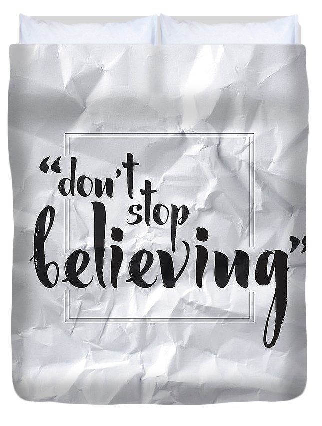 Don't Stop Believing Duvet Cover featuring the digital art Don't Stop Believing by Samuel Whitton