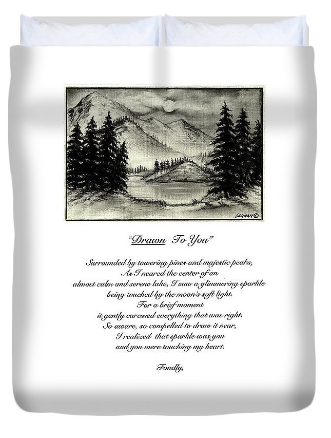 Romantic Poem And Drawing Duvet Cover featuring the drawing Drawn To You by Larry Lehman