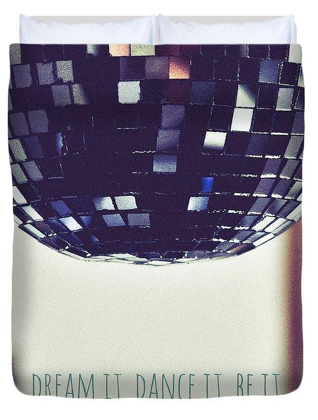 Brandi Fitzgerald Duvet Cover featuring the digital art Dream It Dance It Be It by Brandi Fitzgerald