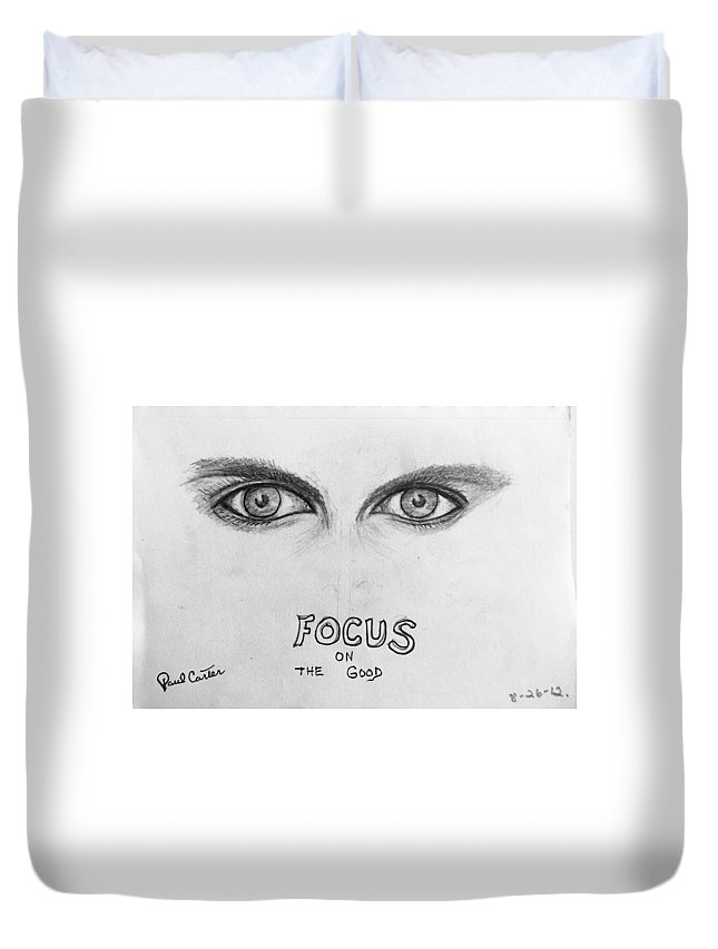 Eyedrawing Duvet Cover featuring the drawing Focus On The Good 4 by Paul Carter