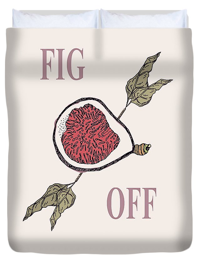 Fruit Duvet Cover featuring the digital art Fig Off by Min Morris