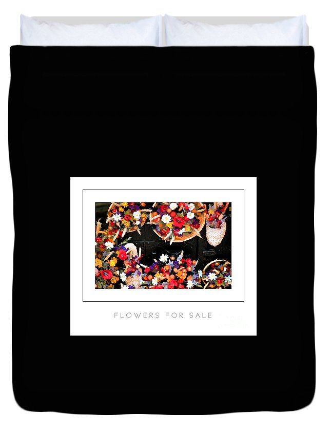 Flower Duvet Cover featuring the photograph Flowers For Sale Poster by Mike Nellums