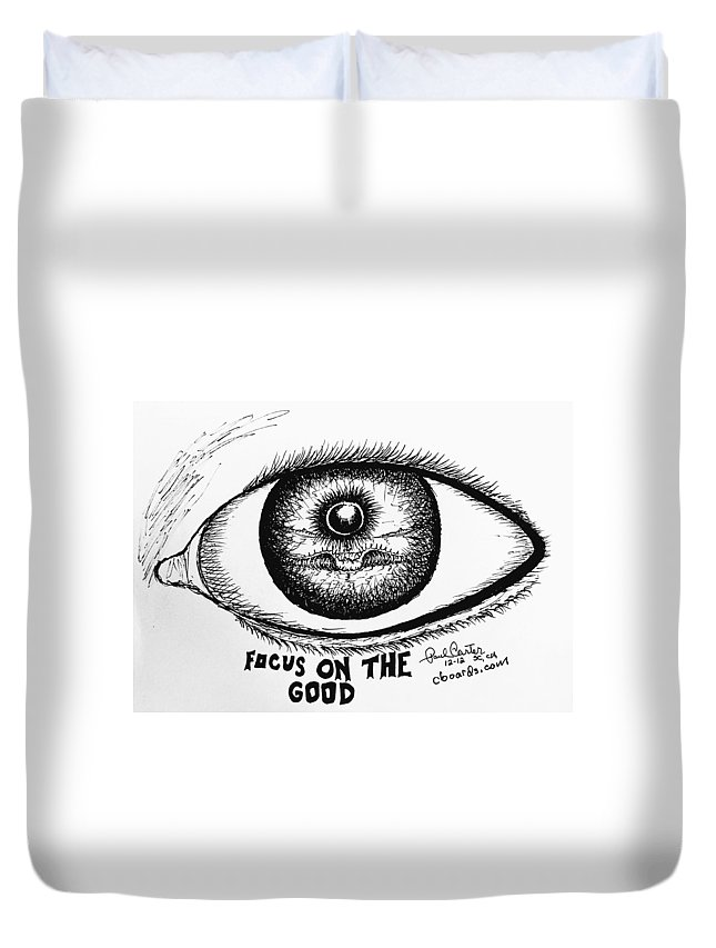 Focus Drawing Duvet Cover featuring the drawing Focus On The Good 2 by Paul Carter