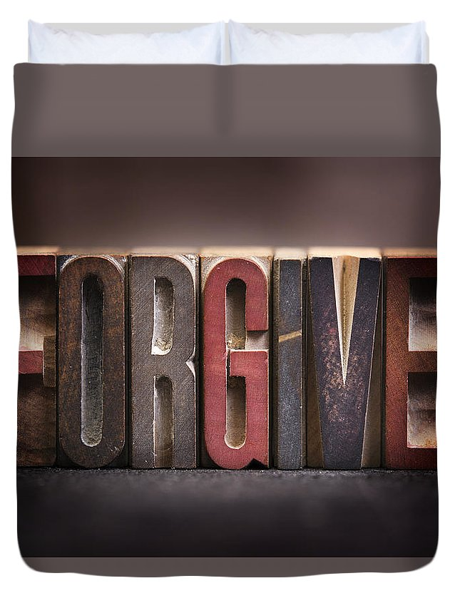 Pray Duvet Cover featuring the photograph Forgive - Antique Letterpress Letters by Donald Erickson