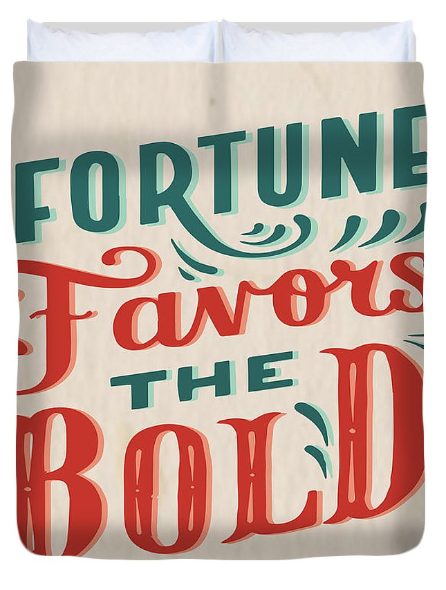 Inspirational Duvet Cover featuring the digital art Fortune Favors The Bold Inspirational Quote Design by Quote Design