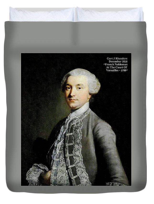 Portrait Duvet Cover featuring the painting French Nobleman At The Court Of Versailles -1788 V A by Gert J Rheeders