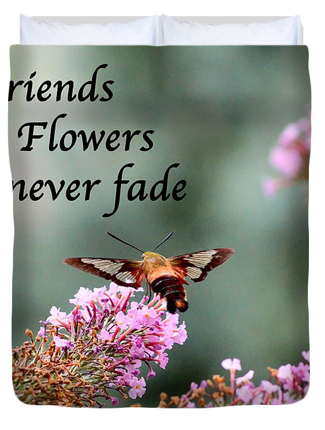 Friends Duvet Cover featuring the photograph Friends Are Flowers That Never Fade by Kerri Farley