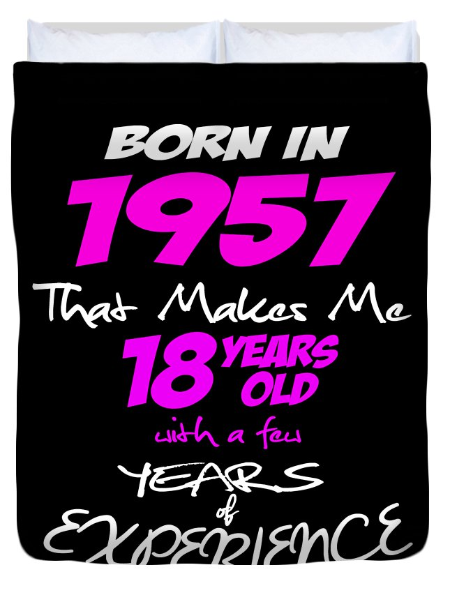 Birthday-girl Duvet Cover featuring the digital art Funny Happy Birthday Shirts For Girls Born In 1957 by Funny4You