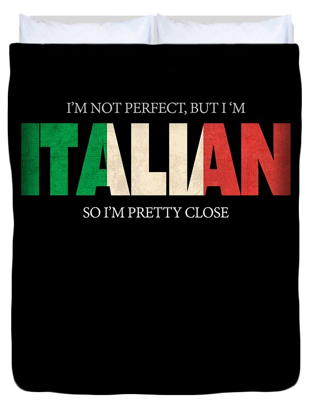 Italian-american Duvet Cover featuring the digital art Funny Italian Gift Not Perfect Italian Flag by Funny4You