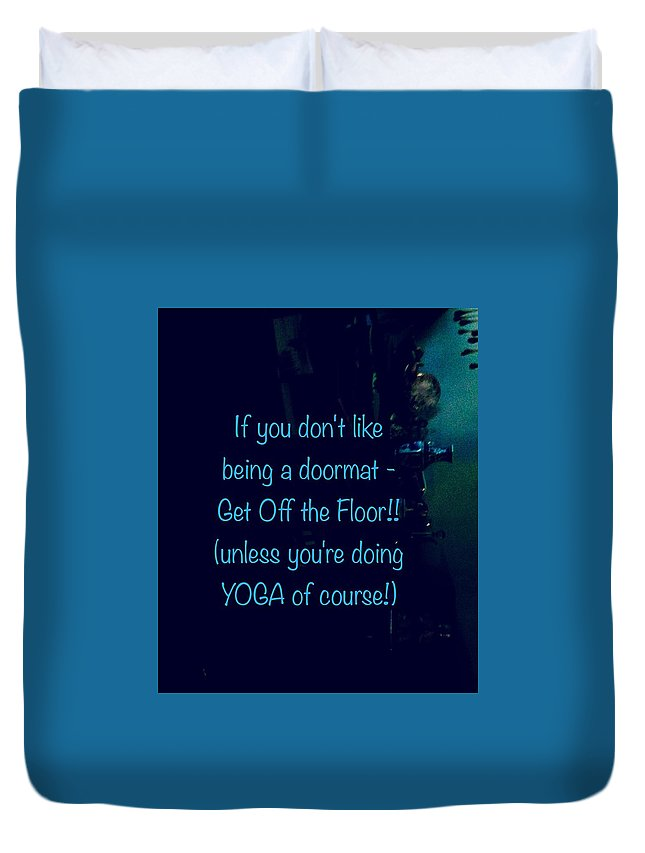 Duvet Cover featuring the photograph Get Off The Floor Yoga Mat by Jacqueline Manos