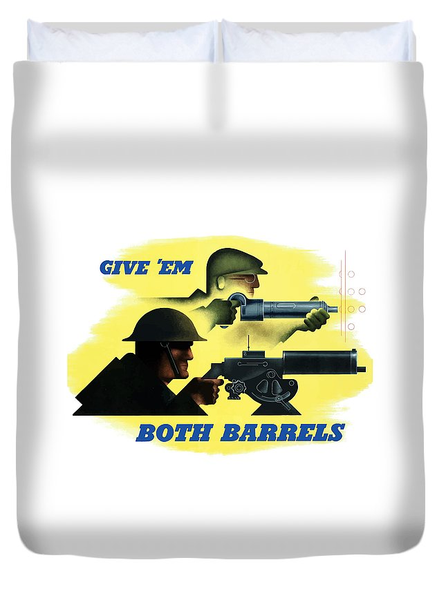Machine Gun Duvet Cover featuring the painting Give Em Both Barrels - Ww2 Propaganda by War Is Hell Store