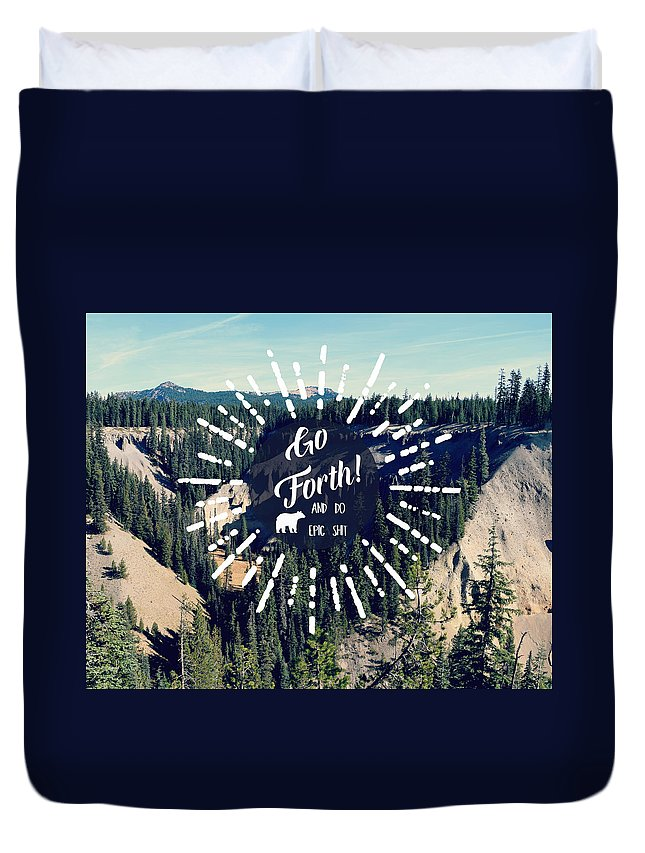 Typography Duvet Cover featuring the photograph Go Forth by Robin Dickinson