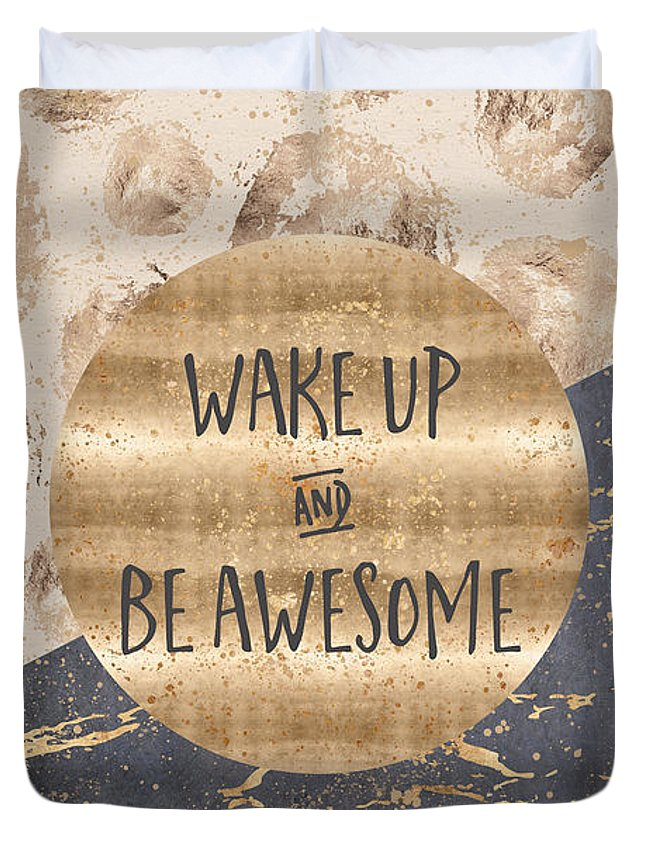 Life Motto Duvet Cover featuring the digital art Graphic Art Wake Up And Be Awesome by Melanie Viola