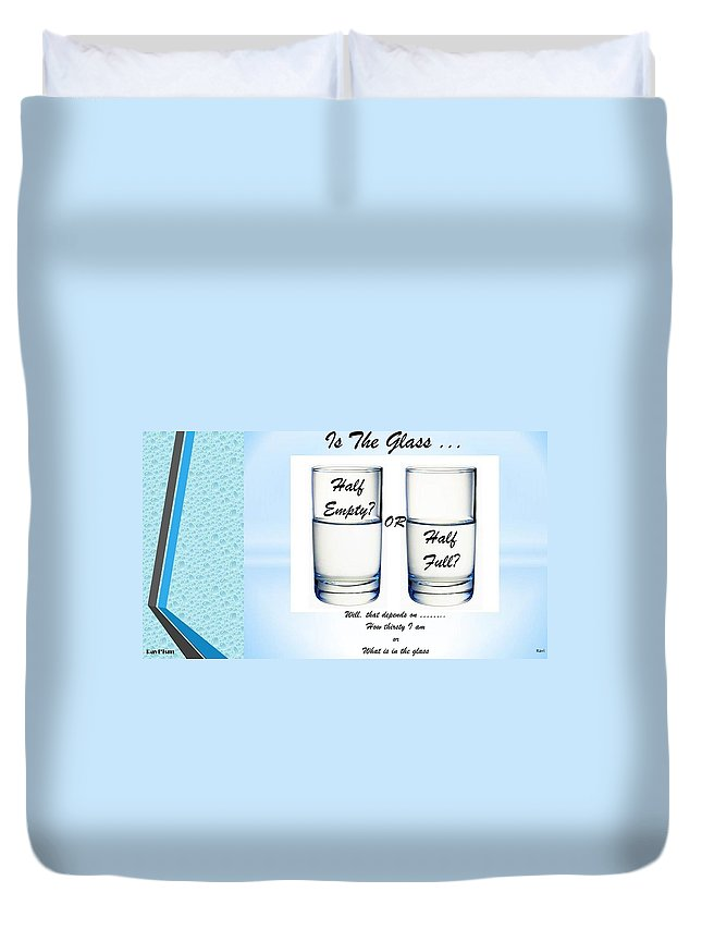 Glass Duvet Cover featuring the digital art Half Empty Half Full by Ravi Kallianpur