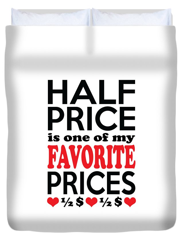 Funny Duvet Cover featuring the digital art Half Price Is One Of My Favorite Prices by Antique Images