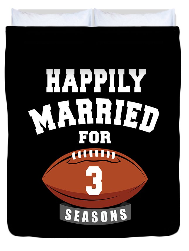 Anniversary-gift Duvet Cover featuring the digital art Happily Married For 3 Football Season Wedding Anniversary For Football Couple by Eriel Ocon