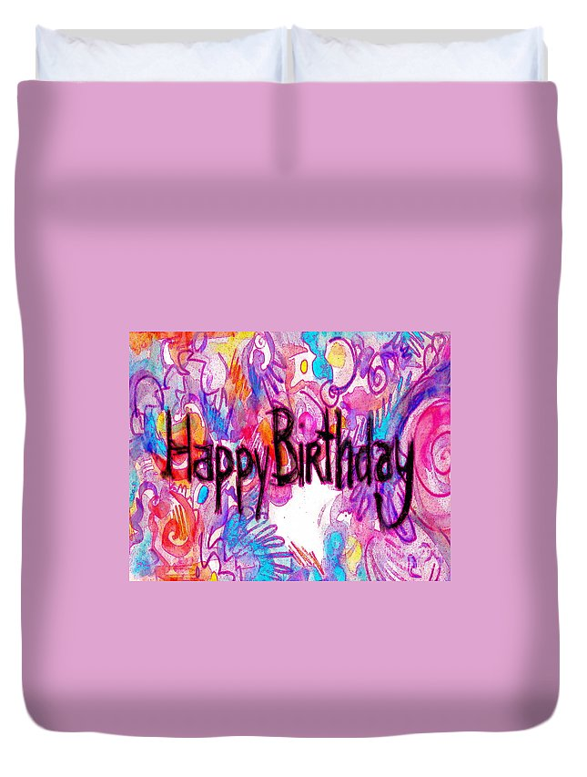 Happy Birthday Greeting Artwork For Celebration Someone's Birthday Duvet Cover featuring the painting Happy Birthday Card by Expressionistart studio Priscilla Batzell