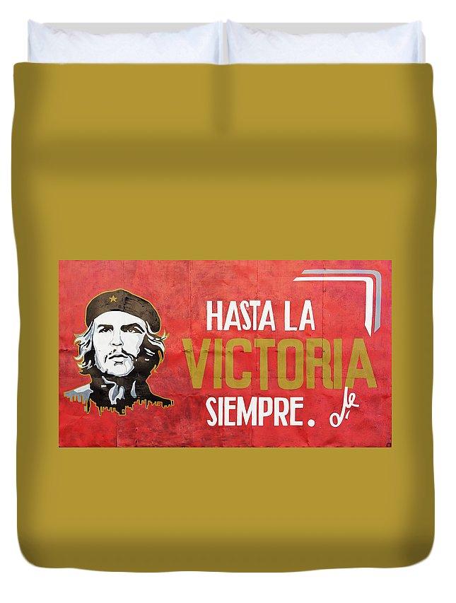 Hasta La Victoria Siempre; Hasta; Victoria; Siempre; Ever Onward To Victory; Ever; Onward; Victory; Comandante Che Guevara; Che Guevara; Cuba; Photography & Digital Art; Photography; Photo; Photo Art; Art; Digital Art; 2bhappy4ever; 2bhappy4ever.com; 2bhappy4evercom; Tobehappyforever; Duvet Cover featuring the photograph Hasta la Victoria Siempre by Erron