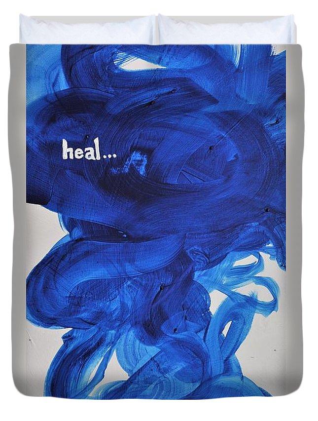 Healing Duvet Cover featuring the painting Heal by Jennifer Klotz