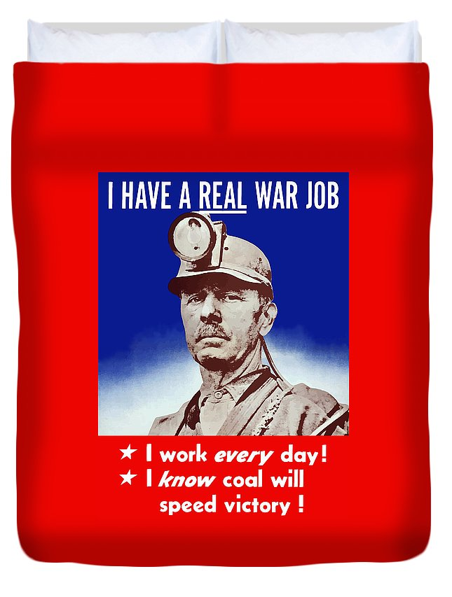 Coal Miner Duvet Cover featuring the painting I Have A Real War Job by War Is Hell Store