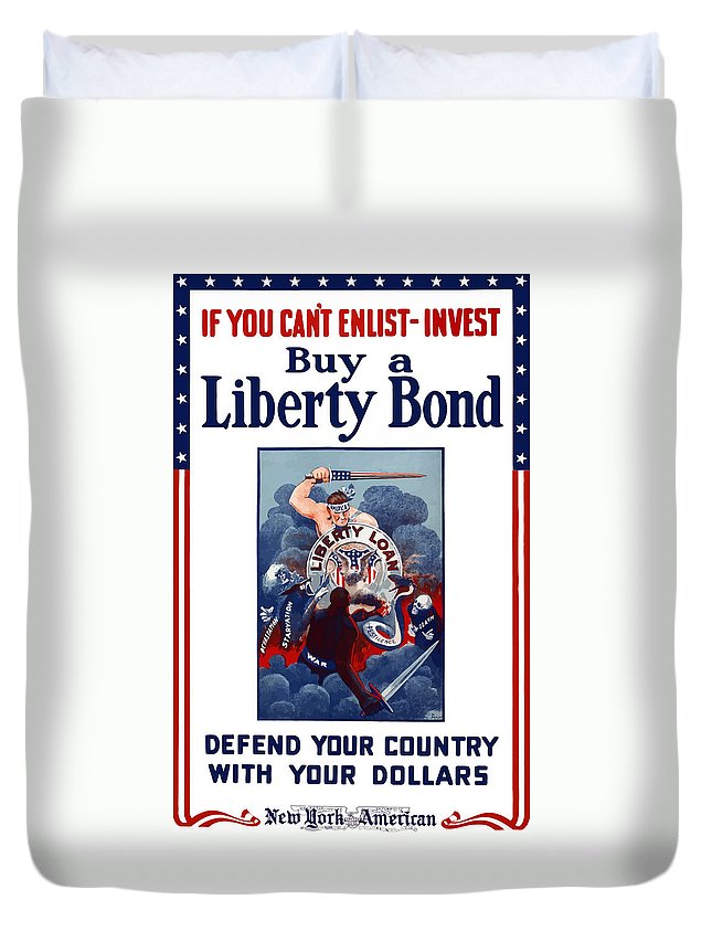 Liberty Bond Duvet Cover featuring the painting If You Can't Enlist Invest by War Is Hell Store