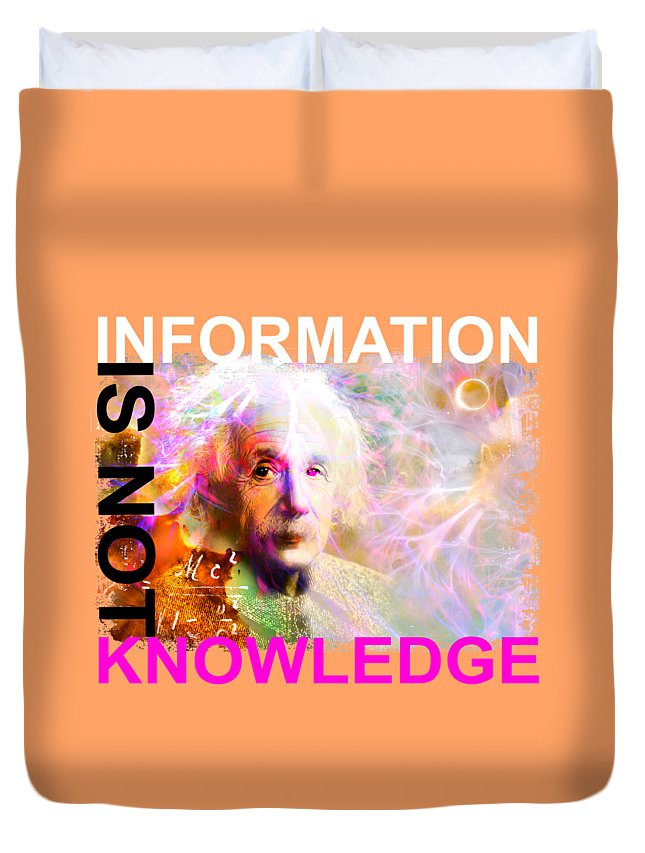 Albert Einstein Duvet Cover featuring the digital art Information Is Not Knowledge by Mal Bray