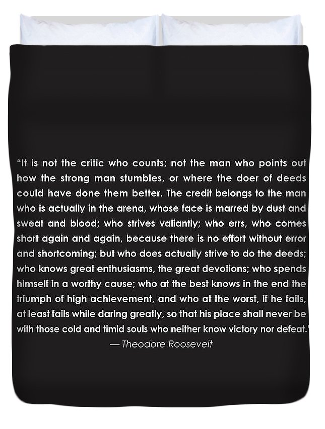 Teddy Roosevelt Quote Duvet Cover featuring the drawing It Is Not The Critic Who Counts by Greg Joens