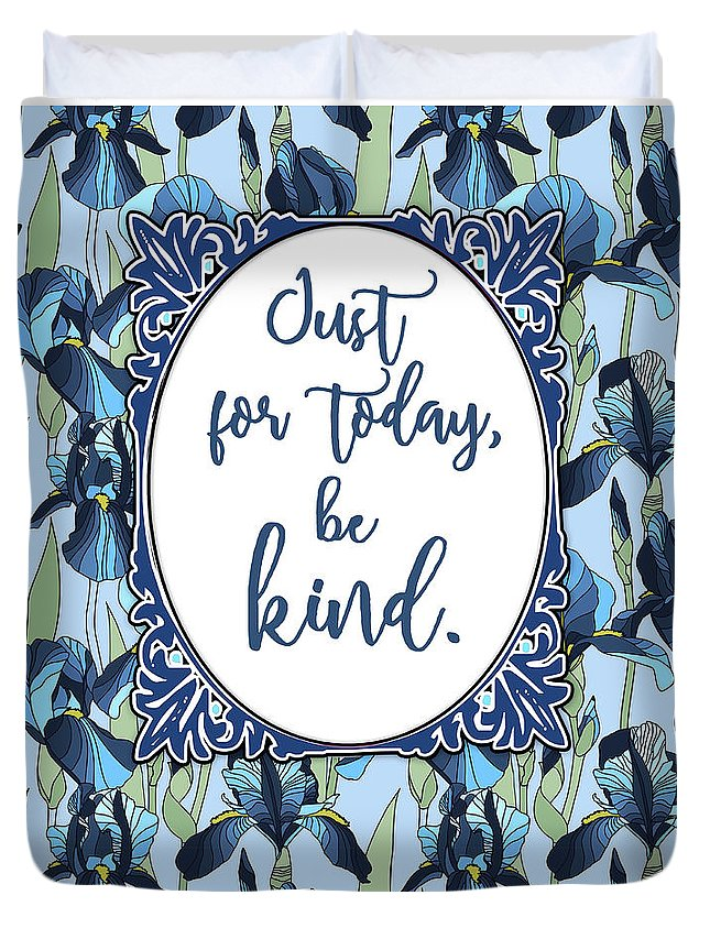 Be Kind Duvet Cover featuring the digital art Just For Today, Be Kind. by Scarebaby Design