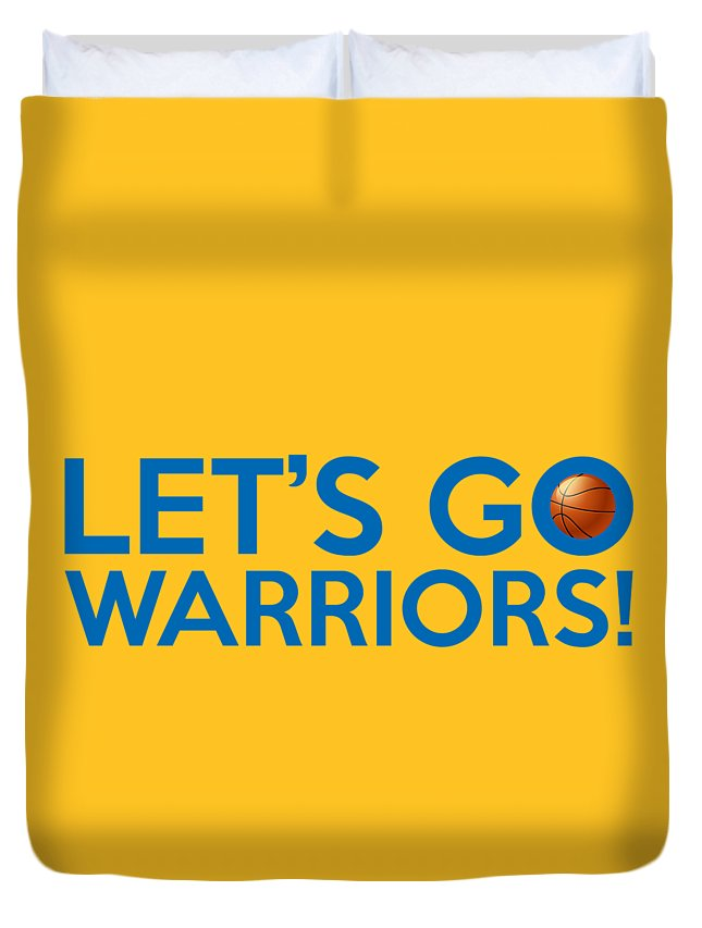998fe47637ab8 Golden State Warriors Duvet Cover featuring the painting Let s Go Warriors  by Florian Rodarte